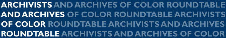 Archivists and Archives of Color Roundtable